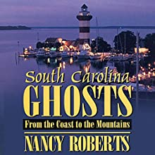 South Carolina Ghosts: From the Coast to the Mountains Audiobook by Nancy Roberts Narrated by Susan Larkin