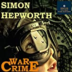 War Crime: A Bomber Command Ghost Story: The Dark Part of the Sky, Book 2 | Simon Hepworth
