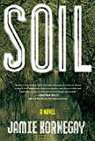 img - for Soil: A Novel book / textbook / text book