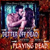 Fae-Ever Dead Series Two Book Bundle, Better off Dead & Playing Dead | Claire Grimes,  Lovers Tale Oasis