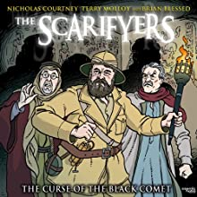 The Scarifyers: The Curse of the Black Comet Radio/TV Program by Simon Barnard, Paul Morris Narrated by Nicholas Courtney, Terry Molloy, Brian Blessed