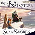 Sea of Swords: Legend of Drizzt: Paths of Darkness, Book 3 (       UNABRIDGED) by R. A. Salvatore Narrated by Victor Bevine