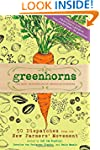 Greenhorns: 50 Dispatches from the Ne...