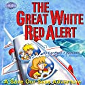 The Great White Red Alert: Save Our Seas Adventures Audiobook by Geoffrey T. Williams Narrated by Geoffrey T. Williams