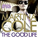 The Good Life (       UNABRIDGED) by Martina Cole Narrated by Annie Aldington