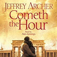 Cometh the Hour: The Clifton Chronicles, Book 6 Audiobook by Jeffrey Archer Narrated by Alex Jennings