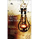 Why Truth Mattersby Ophelia Benson