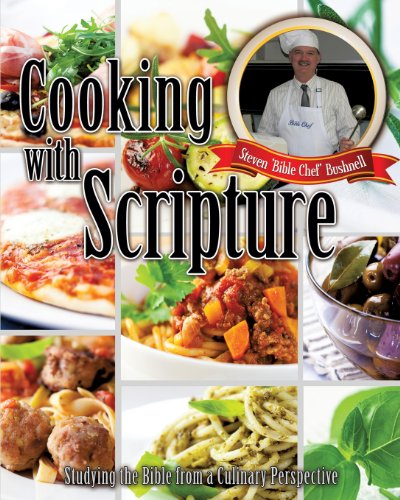 Cooking with Scripture by Steven 'Bible Chef' Bushnell