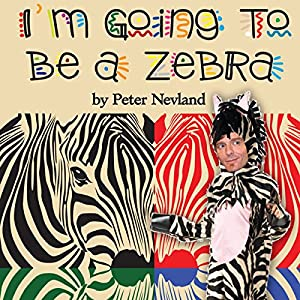 I'm Going to Be a Zebra Audiobook