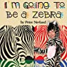 I'm Going to Be a Zebra