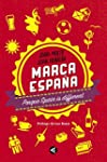 Marca Espa�a: Porque Spain is different