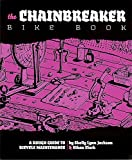 img - for By Shelly Lynn Jackson Chainbreaker Bike Book: A Rough Guide to Bicycle Maintenance (DIY) (2nd Second Edition) [Paperback] book / textbook / text book
