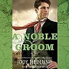 A Noble Groom Hörbuch von Jody Hedlund Gesprochen von: Mary Sarah Agliotta