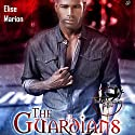 The Guardians: The Guardians, Book 1 Audiobook by Elise Marion Narrated by Henry McNulty