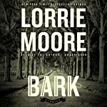 Bark: Stories | Lorrie Moore