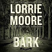 Bark: Stories | [Lorrie Moore]