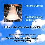 Fest gemauert in der Erden. Schillers Lied von der Glocke | Friedrich von Schiller