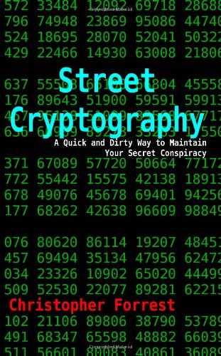 Street Cryptography: A Quick and Dirty Way to Maintain Your Secret Conspiracy