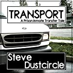 Transport: A Prison Inmate Transfer Tale | Steve Dustcircle
