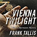 Vienna Twilight: A Max Liebermann Mystery (       UNABRIDGED) by Frank Tallis Narrated by Robert Fass