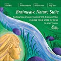 Brainwave Nature Suite Audiobook by Jeffrey Thompson Narrated by Jeffrey Thompson