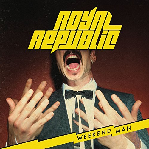 Weekend Man by Royal Republic