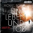 Um Leben und Tod Hörbuch von Michael Robotham Gesprochen von: Johannes Steck