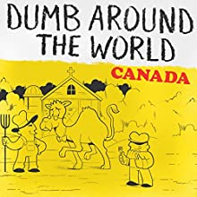 Dumb Around the World: Canada Audiobook by  Reader's Digest - editor Narrated by P. J. Ochlan