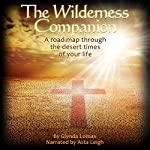 The Wilderness Companion: A Road Map to Guide You Through the Desert Times of Your Life | Glynda Lomax