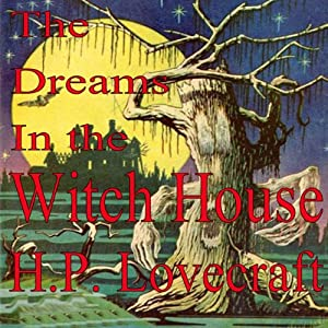 The Dreams in the Witch House Audiobook