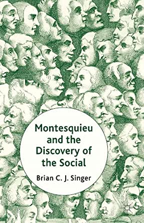 Montesquieu and the Discovery of the Social - Kindle edition by Brian
