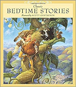 Classic Bedtime Stories: Written by Scott Gustafson, 2014 Edition, Publisher: Greenwich Workshop Press [Hardcover]