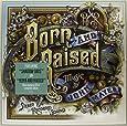 Born and Raised (Vinyl)