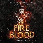 Fireblood: The Frostblood Saga, Book 2 | Elly Blake
