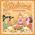 Pinkalicious: Thanksgiving Helper | Victoria Kann