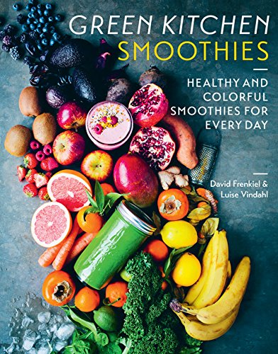 Green Kitchen Smoothies: Healthy and Colorful Smoothies for Every Day by David Frenkiel, Luise Vindahl