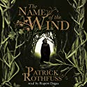 The Name of the Wind (       UNABRIDGED) by Patrick Rothfuss Narrated by Rupert Degas