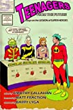 img - for Teenagers from the Future: Essays on the Legion of Super-Heroes book / textbook / text book