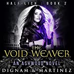 The Void Weaver: An Ashwood Novel | Lee Dignam,Katerina Martinez