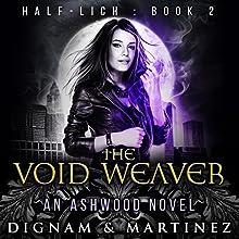 The Void Weaver: An Ashwood Novel Audiobook by Lee Dignam, Katerina Martinez Narrated by Laurel Schroeder