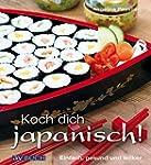 Koch dich japanisch!: Einfach, schnel...
