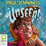 Unseen!   Paul Jennings