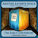 The Early Conundrums: A Spade/Paladin Collection (       UNABRIDGED) by Kristine Kathryn Rusch Narrated by Rish Outfield