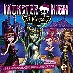 Monster High: 13 Wünsche: Das Original-Hörspiel zum Film | Susanne Sternberg