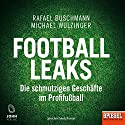 Football Leaks: Die schmutzigen Geschäfte im Profifußball Audiobook by Rafael Buschmann, Michael Wulzinger Narrated by Mark Bremer