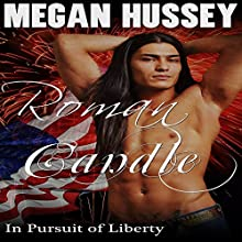 Roman Candle: In Pursuit of Liberty (       UNABRIDGED) by Megan Hussey Narrated by Audrey Lusk