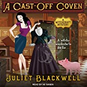 A Cast-Off Coven: Witchcraft Mysteries Series, Book 2 | Juliet Blackwell