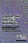 Disrupting Digital Business: Create a...