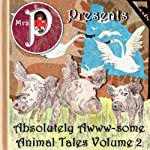 Mrs. P Presents Absolutely Awww-some Animal tales Vol. 2 | Grimm Brothers