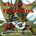 A Fate Worse Than Dragons Audiobook by John Moore Narrated by Tristan Morris